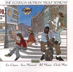 『THE LONDON HOWLIN' WOLF SESSIONS』VARIOUS ARTISTS