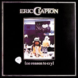 『NO REASON TO CRY』ERIC CLAPTON