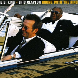『RIDING WITH THE KING』B.B. KING & ERIC CLAPTON