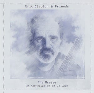 『THE BREEZE~AN APPRICIATION OF J.J.CALE』ERIC CLAPTON & FRIENDS