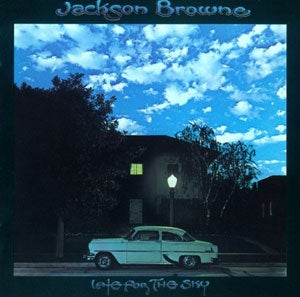 『LATE FOR THE SKY』JACKSON BROWNE