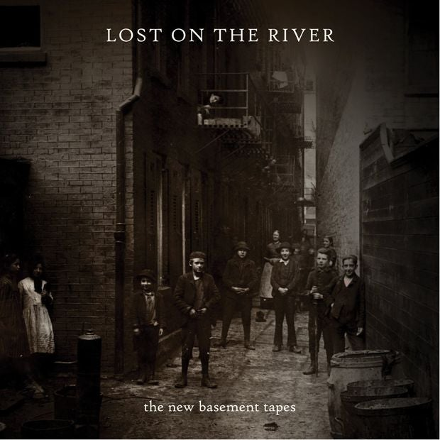 『LOST ON THE RIVER』The New Basement Tapes