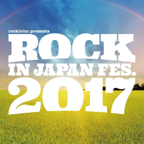 【ROCK IN JAPAN FESTIVAL 2017】第3弾でthe GazettE、Suchmos、B'z、ももクロ、ワルキューレら31組追加&日割りも発表