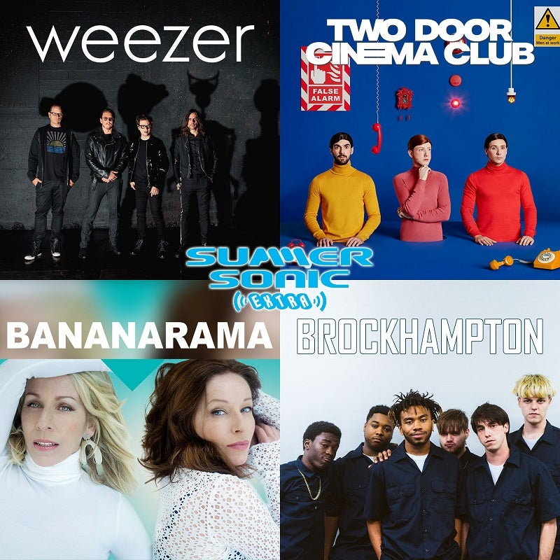 【SUMMER SONIC EXTRA】weezer/TWO DOOR CINEMA CLUB/BANANARAMA/BROCKHAMPTONの単独公演が決定